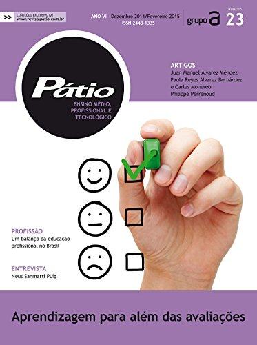 Revista Pátio Ensino Médio Profissional e Tecnológico 23 -Aprendizagem para além das avaliações