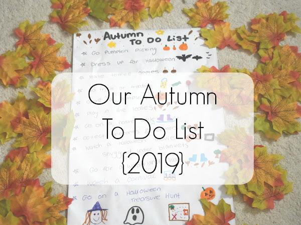 Our Autumn To Do List {2019}