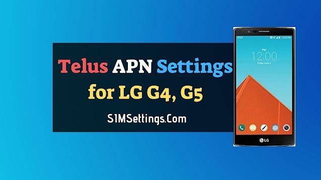 Telus APN Settings LG G4, G5, G3