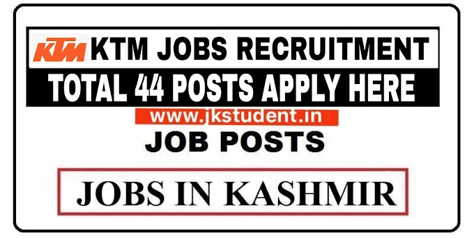 KTM Kashmir Job Recruitment 2021 Apply Online For 44 Posts