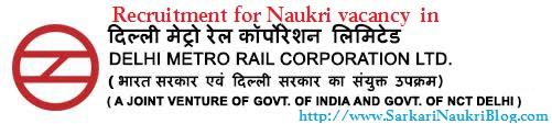 Naukri Recruitment in Delhi Metro DMRC