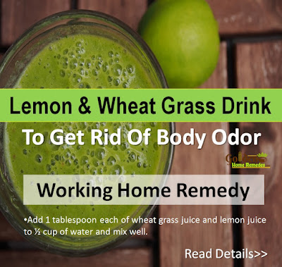 Lemon and Wheat grass Drink For Body Odor, Lemon For Body Odor, Lemon And Body Odor, How To Use Lemon For Body Odor, Is Lemon Good For Body Odor, How To Get Rid Of Body Odor, Home Remedies For Body Odor, Remedies For Body Odor, Body Odor Treatment,