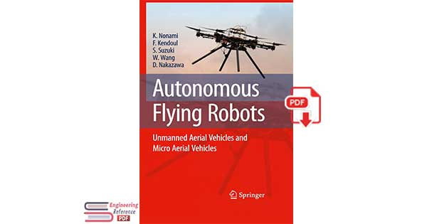 Autonomous Flying Robots Unmanned Aerial Vehicles and Micro Aerial Vehicles