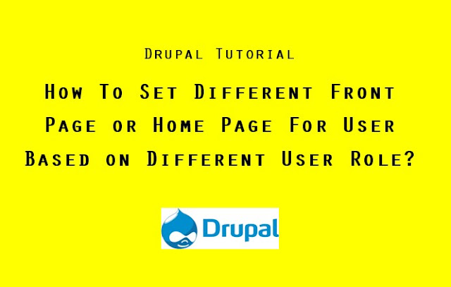 Drupal How To Set Different Front Page or Home Page For User Based on Different User Role main