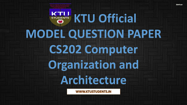 KTU Official MODEL QUESTION PAPER CS202 Computer Organization and Architecture