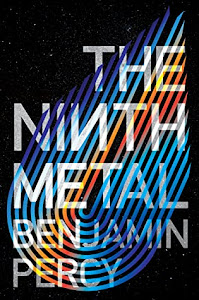 The Ninth Metal (The Comet Cycle #1) by Benjamin Percy