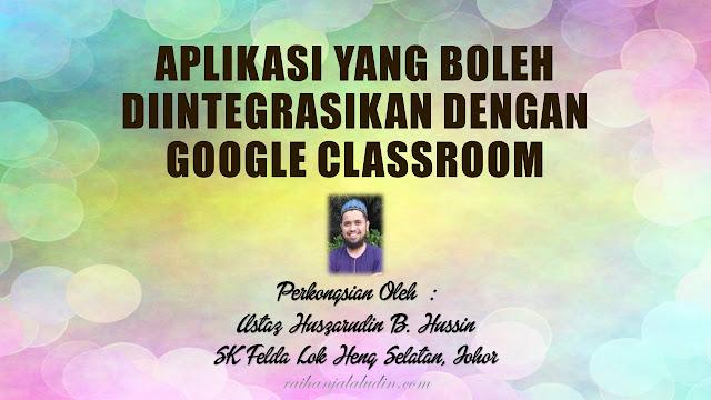 Aplikasi Yang Boleh Diintegrasikan Dengan Google Classroom