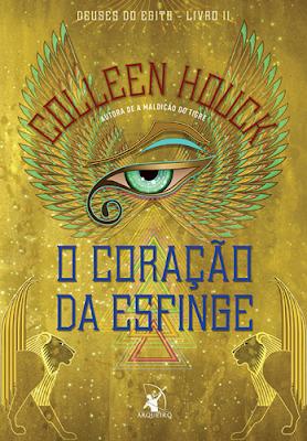 O CORAÇÃO DA ESFINGE (Colleen Houck)