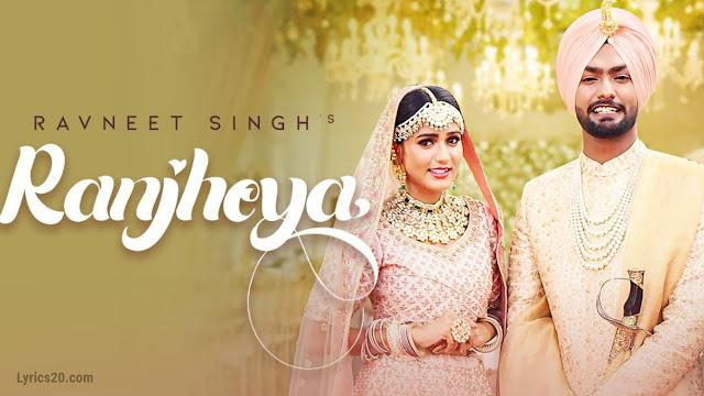 Ranjheya song lyrics | ranveet singh | latest uanjabi song 2019