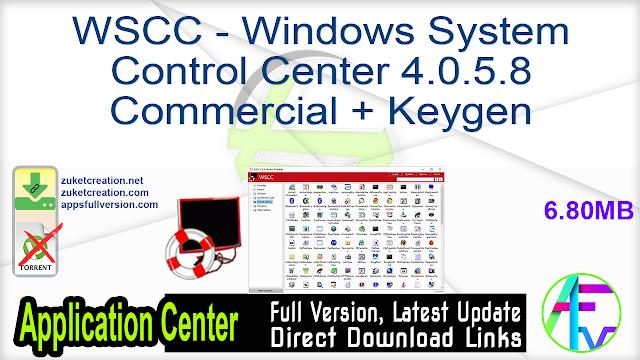 WSCC – Windows System Control Center 4.0.5.8 Commercial + Keygen