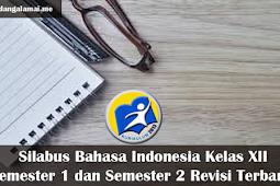 Silabus Bahasa Indonesia Kelas XII  SMA/SMK Semester 1 dan Semester 2 Revisi Terbaru.