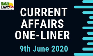 Current Affairs One-Liner: 9th June 2020