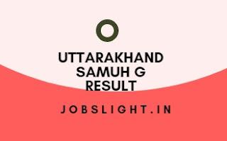 Uttarakhand Samuh G Result 2017
