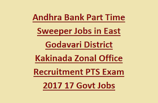 Andhra Bank Part Time Sweeper Jobs in East Godavari District Kakinada Zonal Office Recruitment PTS Exam 2017 17 Govt Jobs