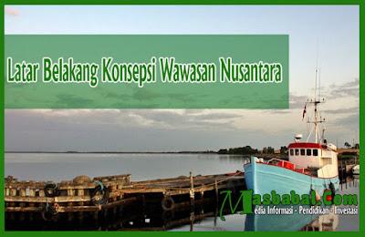 Latar Belakang Konsepsi Wawasan Nusantara