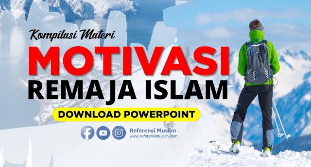 Kompilasi Materi Motivasi Remaja Islam Powerpoint
