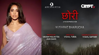Nusrat bharucha will play lead roll in horror film 'chhori' remake of marathi film 'lapachapi'
