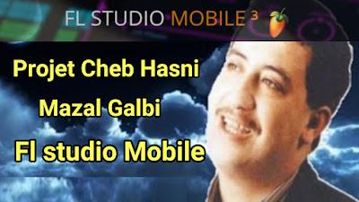 Projet Cheb Hasni Mazal Galbi Fl Studio Mobile Rai by Amine Pitchou