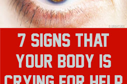 7 Signs That Your Body Is Crying for Help