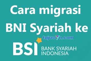 Cara migrasi rekening BNI ke Bank Syariah Indonesia (BSI)
