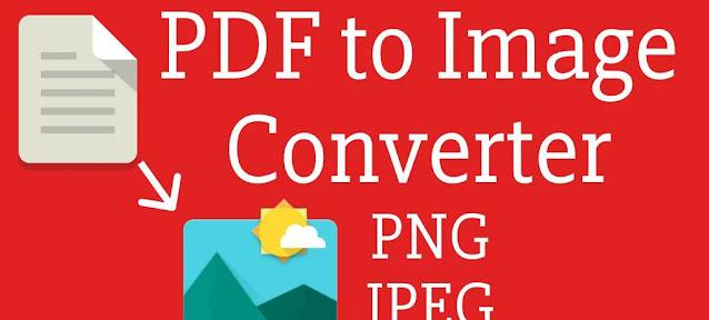 قم بتنزيل PDF to Image Converter free  أداة احترافية لتحويل PDF إلى صورة لنظام الاندرويد