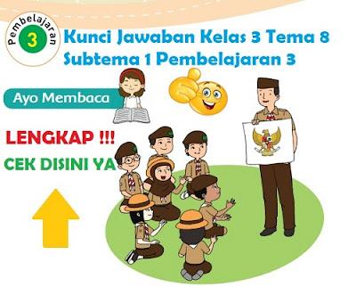 Kunci Jawaban Kelas 3 Tema 8 Subtema 1 Pembelajaran 3 www.simplenews.me