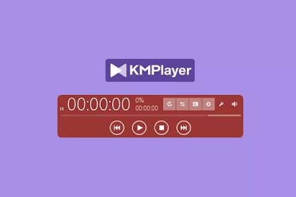 Download KMPlayer Versi Terbaru untuk PC (Windows 10 & Mac)