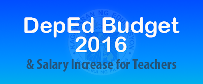 DepEd Budget 2016, salary increase for teachers 2016