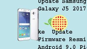 Update Samsung Galaxy J5 2017 ke  Update Firmware Resmi Android 9.0 Pie 2019