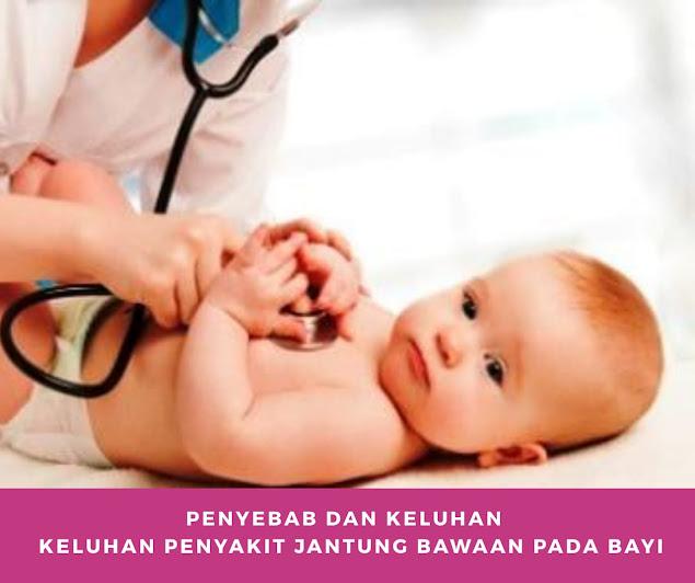 Penyebab dan Keluhan Keluhan Penyakit Jantung Bawaan (PJB) pada Bayi
