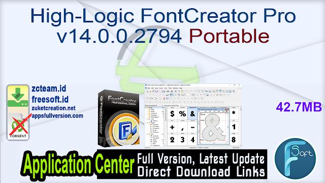 High-Logic FontCreator Pro v14.0.0.2794 Portable_ZcTeam.id