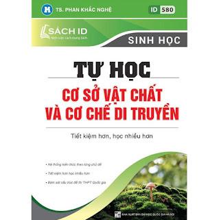 Sách ID – Luyện Thi THPT Quốc gia 2021 SINH HỌC thầy Phan Khắc Nghệ: Tự học cơ sở vật chất và cơ chế di truyền ebook PDF-EPUB-AWZ3-PRC-MOBI
