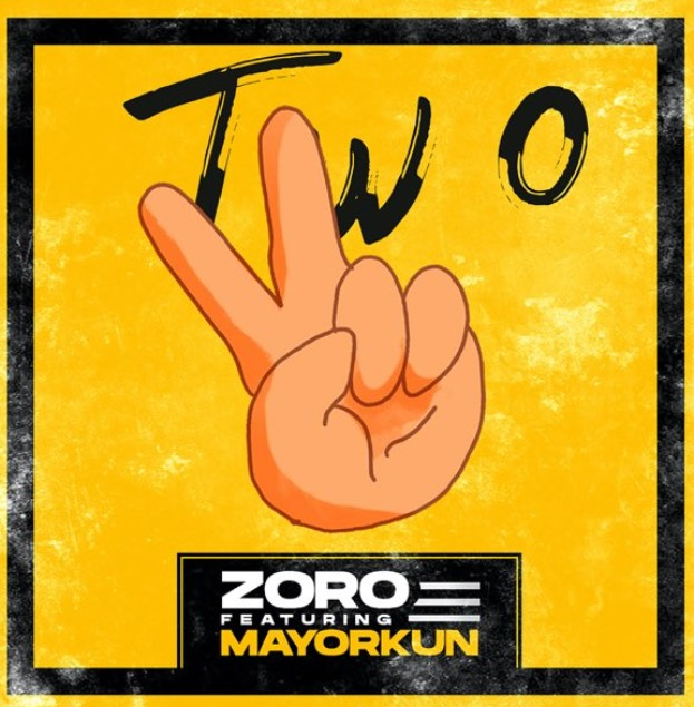 "(Audio +Video) Zoro – ""Two"" (Remix) ft. Mayorkun (Mp3/Mp4 Download)"