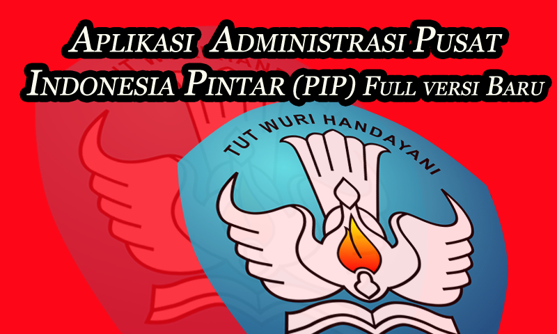 Aplikasi Pusat Indonesia Pintar (PIP) Full versi Baru | Dokumen Guru penting - October 13, 2016 at 09:08PM