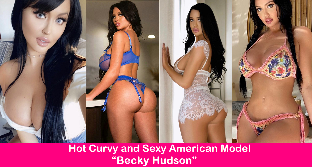 """Hot Curvy and Sexy American model """"Becky Hudson""""."""