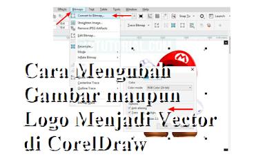 Cara Mengubah Gambar maupun Logo Menjadi Vector