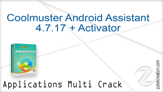 Coolmuster Android Assistant 4.7.17 + Activator