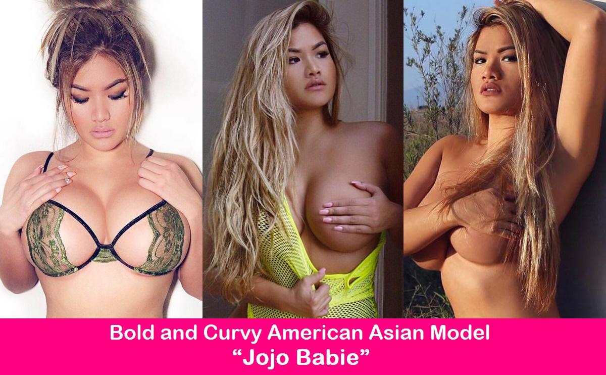 "Bold and Curvy American Asian Model ""Jojo Babie""."