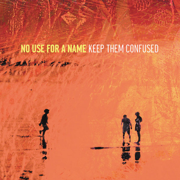 No Use For A Name - Keep Them Confused (2005)