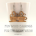 3 Fun Laser Cut Wood Earrings to Brighten Up Your Work Week! | 10% Sale on Finished Jewelry