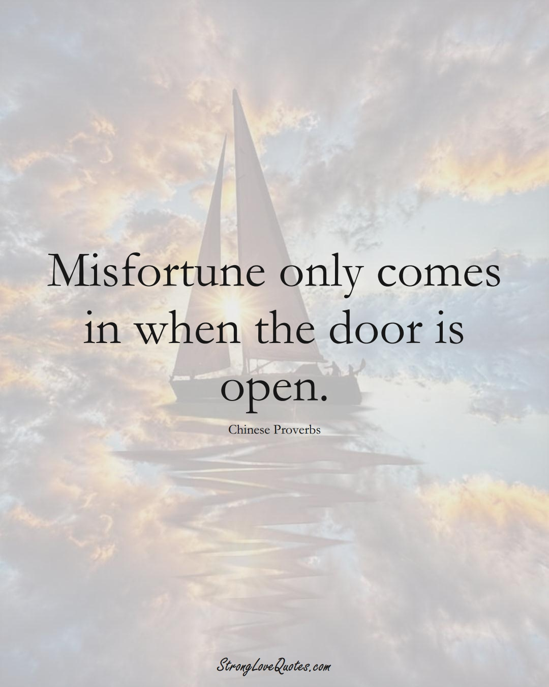 Misfortune only comes in when the door is open. (Chinese Sayings);  #AsianSayings