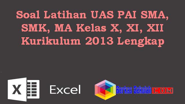 Soal Latihan UAS PAI SMA, SMK, MA Kelas X, XI, XII Kurikulum 2013 Lengkap