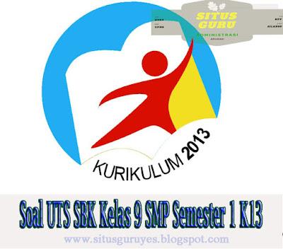 Download Soal UTS SBK Kelas 9 SMP Semester 1 K13
