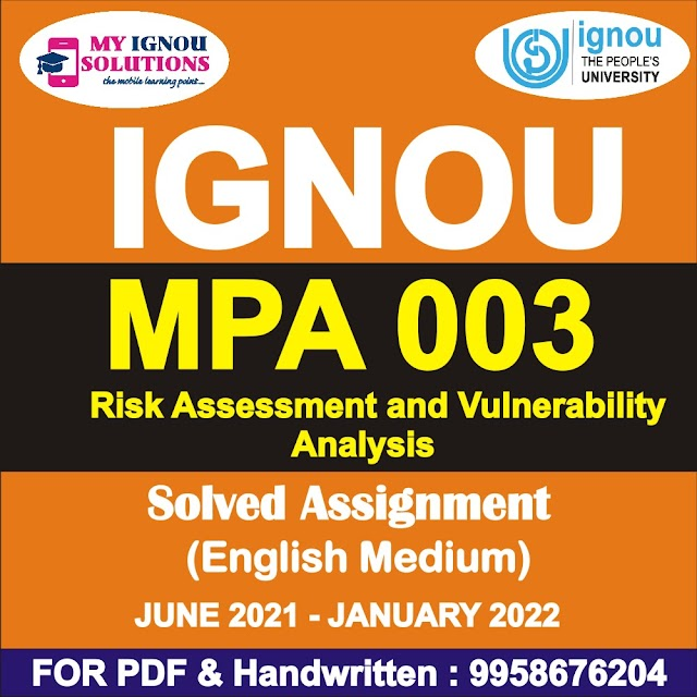 MPA 003 Risk Assessment and Vulnerability Analysis Solved Assignment 2021-22
