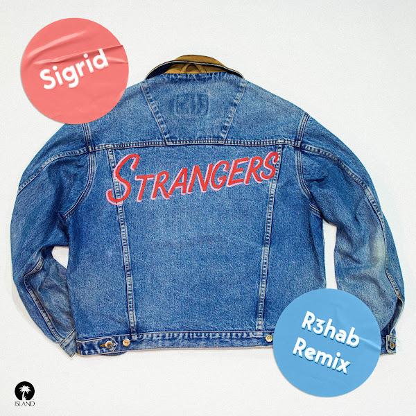 Sigrid - Strangers (R3hab Remix) - Single Cover