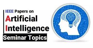 IEEE seminar topics on Artificial Intelligence