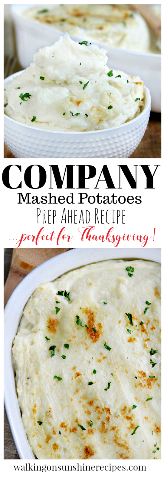 The perfect prep ahead recipe for Thanksgiving is Company Mashed Potatoes from Walking on Sunshine Recipes.