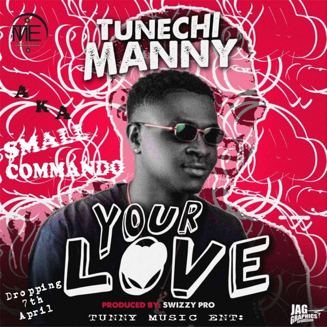 [Music] Tunechi Manny - Your love (prod. Swizzy pro) #Arewapublisize