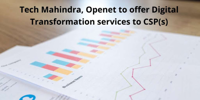 Tech Mahindra, Openet to offer Digital Transformation services to Communication Service Providers