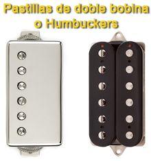Características de las Pastillas de Doble Bobina o Humbucker